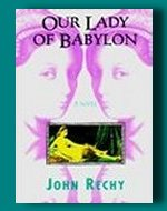 Our Lady of Babylon by John Rechy