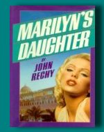 Marilyn's Daughter by John Rechy
